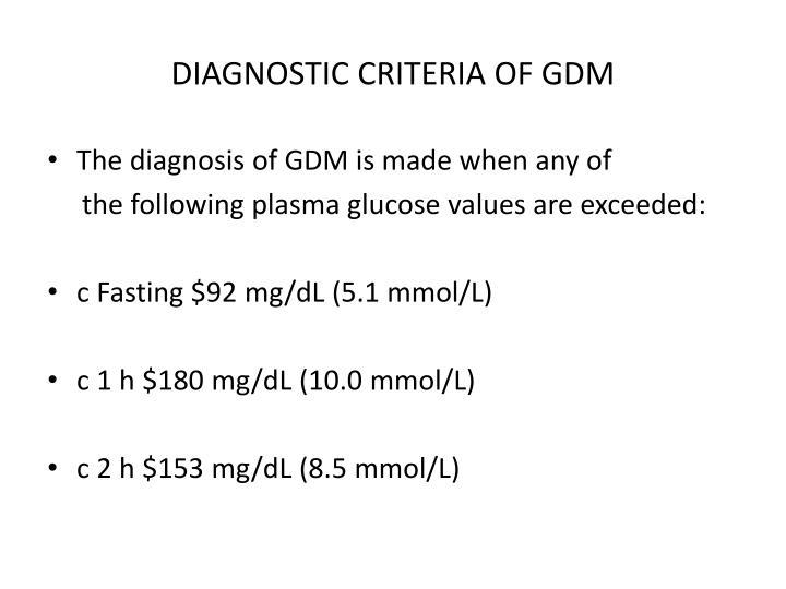 DIAGNOSTIC CRITERIA OF GDM