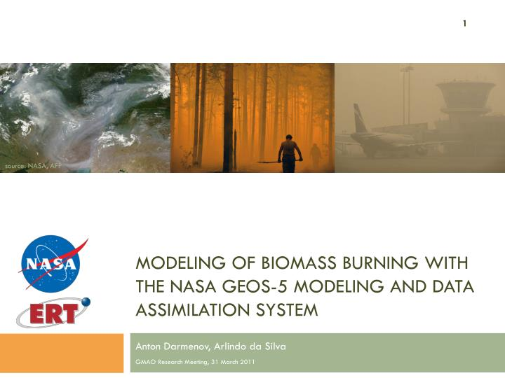 Modeling of biomass burning with the nasa geos 5 modeling and data assimilation system