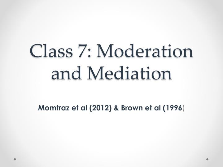 Class 7 moderation and mediation