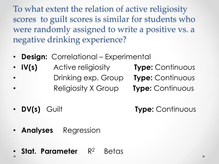 To what extent the relation of active religiosity  scores  to guilt scores is similar for students who were randomly assigned to write a positive vs. a negative drinking experience?