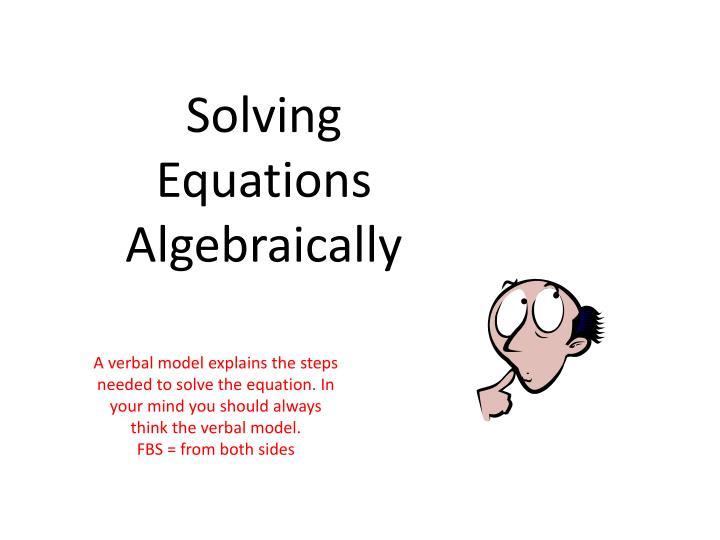 Solving Equations Algebraically