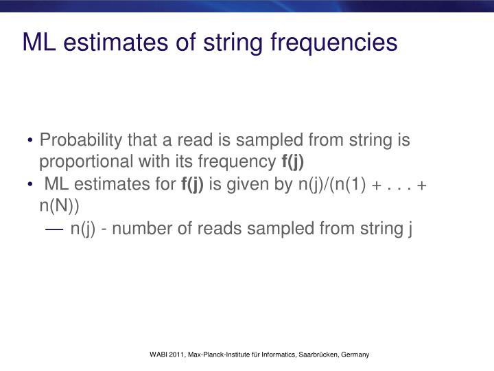 ML estimates of string frequencies