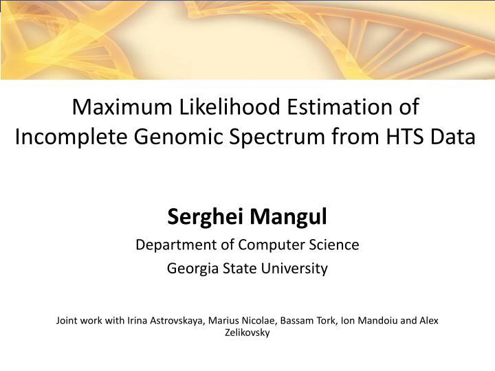 Maximum Likelihood Estimation of Incomplete Genomic Spectrum from HTS Data