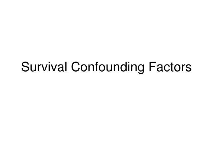 Survival Confounding Factors