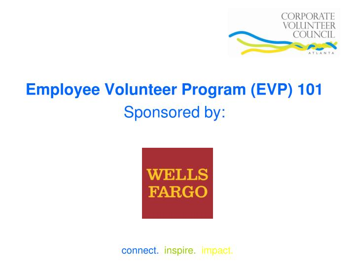 PPT - Employee Volunteer Program (EVP) 101 Sponsored by