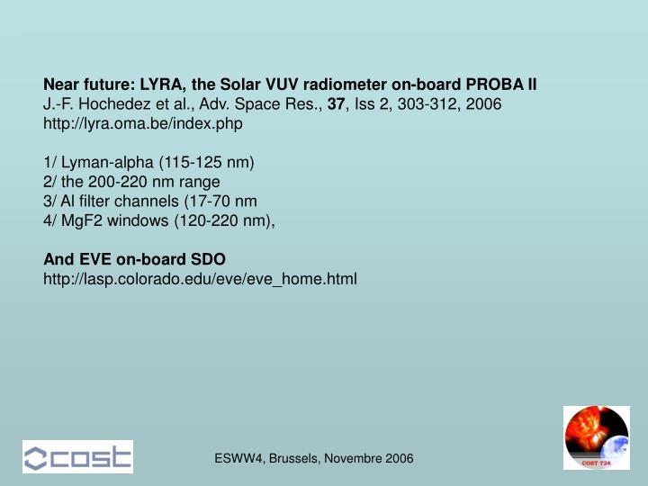 Near future: LYRA, the Solar VUV radiometer on-board PROBA II