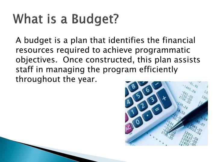 whats a budget Definition of budget: an estimate of costs, revenues, and resources over a specified period, reflecting a reading of future financial conditions and goals one of the most important administrative tools, a budget serves.