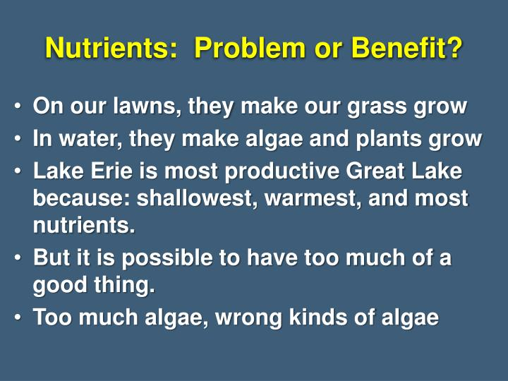 Nutrients:  Problem or Benefit?