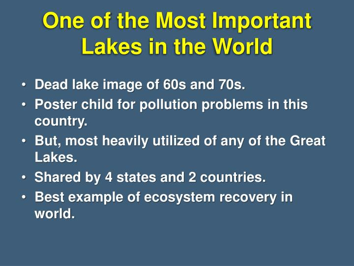 One of the most important lakes in the world