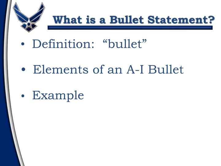 What is a Bullet Statement?