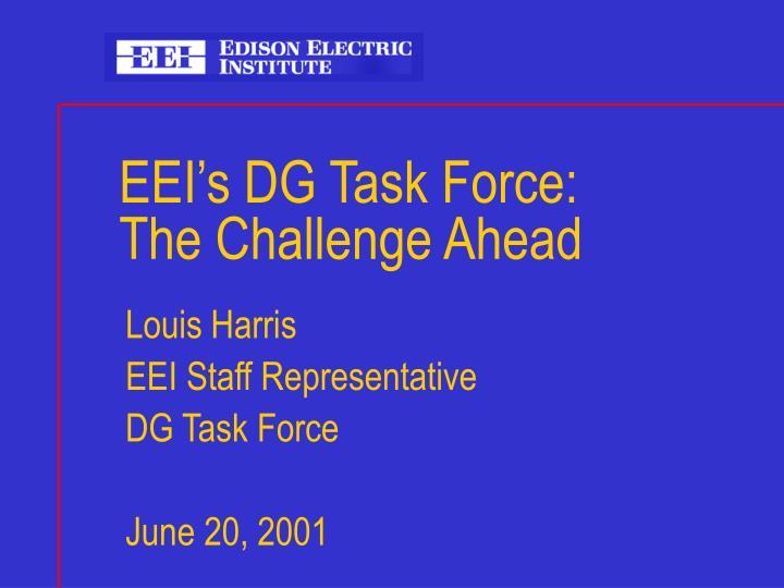 eei s dg task force the challenge ahead n.