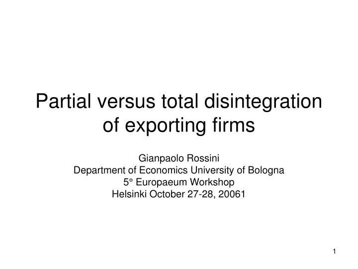 partial versus total disintegration of exporting firms n.