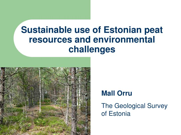 Sustainable use of estonian peat resources and environmental challenges