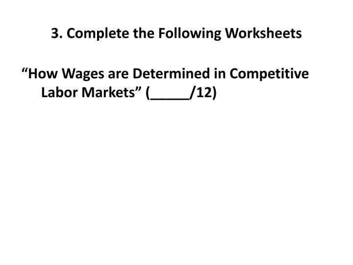 3. Complete the Following Worksheets