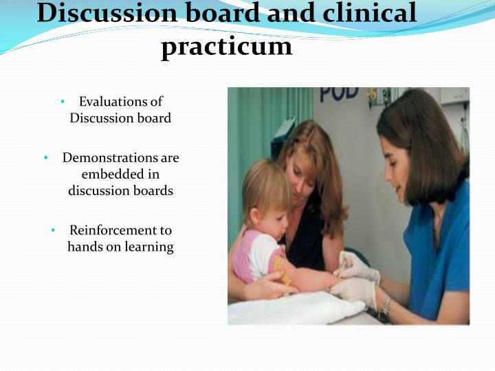 Discussion board and clinical practicum