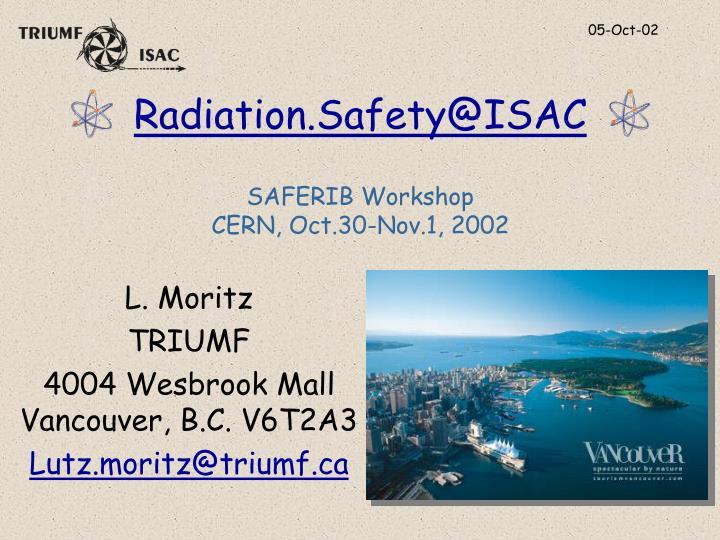 Radiation safety@isac saferib workshop cern oct 30 nov 1 2002