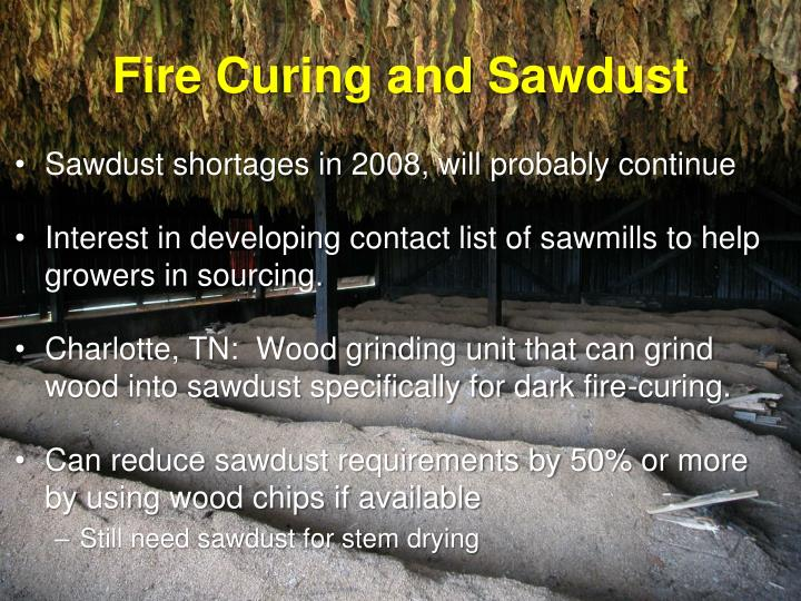 Fire Curing and Sawdust