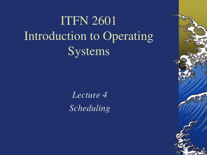 Itfn 2601 introduction to operating systems