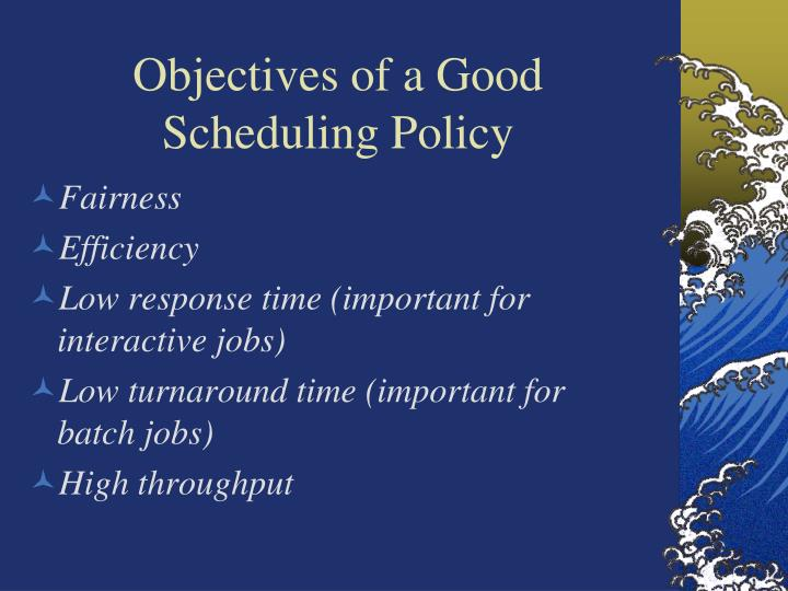 Objectives of a Good Scheduling Policy