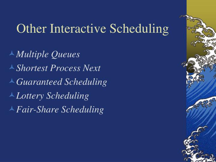 Other Interactive Scheduling