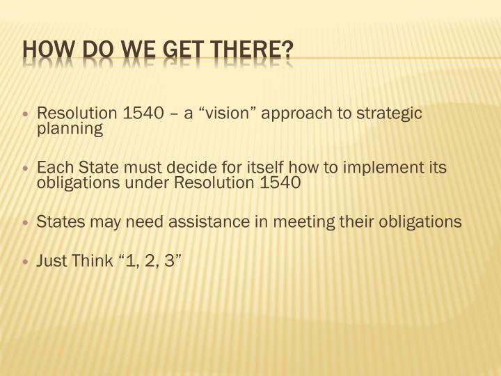 """Resolution 1540 – a """"vision"""" approach to strategic planning"""