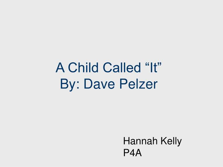 a child called it by dave pelzer n.