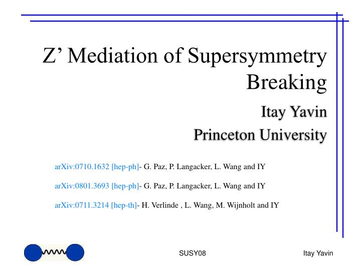 Z mediation of supersymmetry breaking