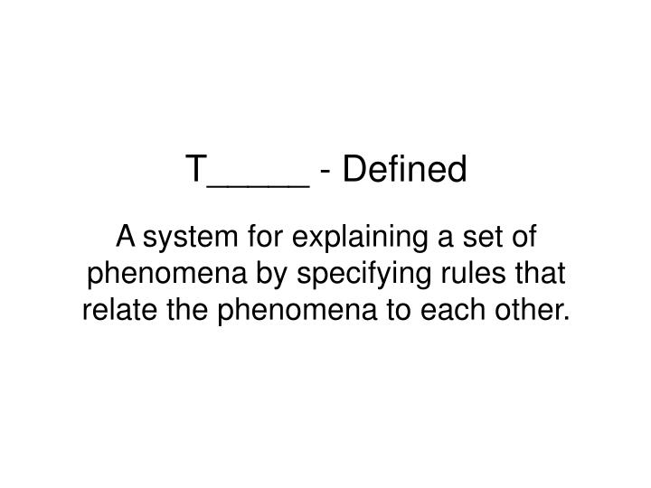 T_____ - Defined