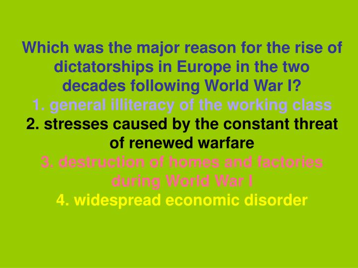 Which was the major reason for the rise of dictatorships in Europe in the two decades following World War I?
