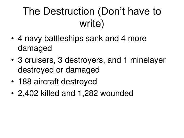 The Destruction (Don't have to write)