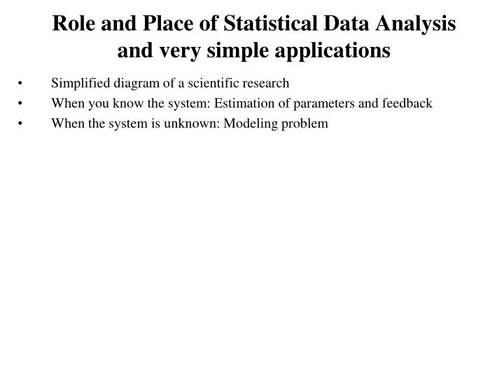 role and place of statistical data analysis and very simple applications n.