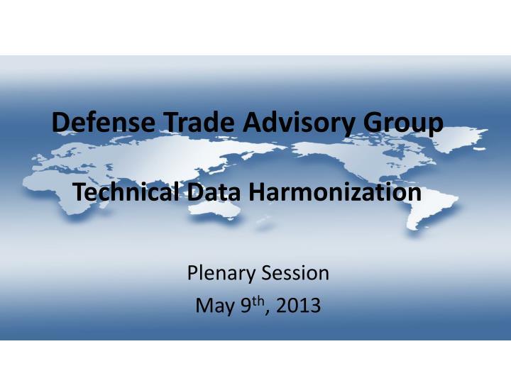 defense trade advisory group technical data harmonization n.