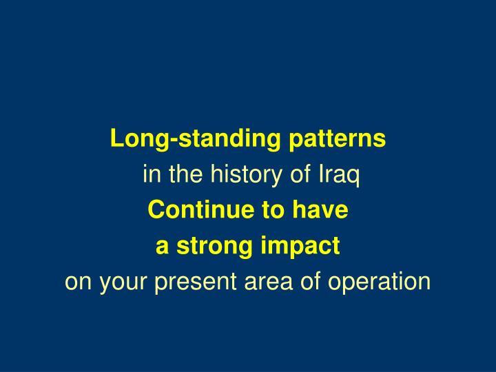 Long-standing patterns