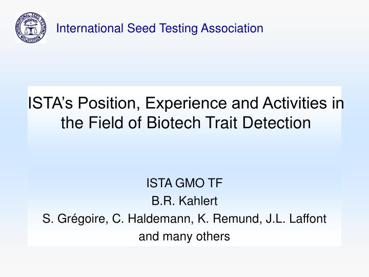 ista s position experience and activities in the field of biotech trait detection n.