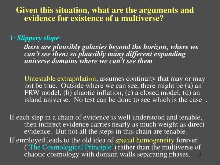 Given this situation, what are the arguments and evidence for existence of a multiverse?
