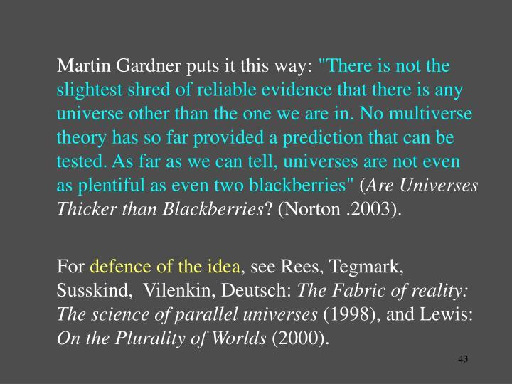 Martin Gardner puts it this way: