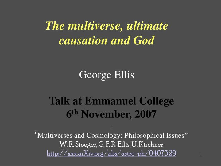 The multiverse ultimate causation and god george ellis