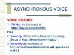 asynchronous voice