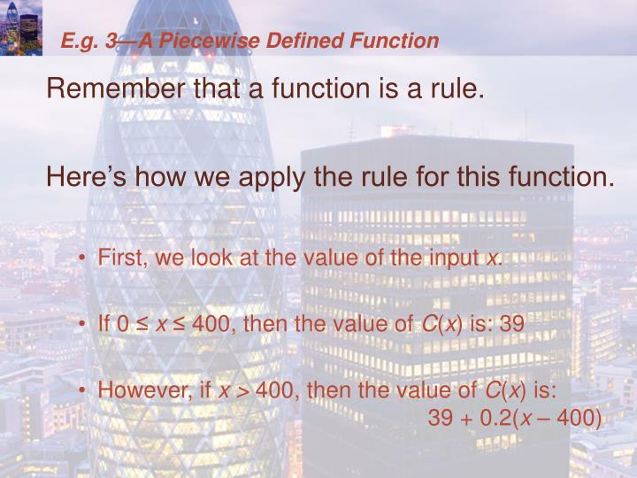 E.g. 3—A Piecewise Defined Function