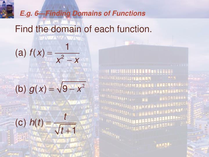 E.g. 6—Finding Domains of Functions