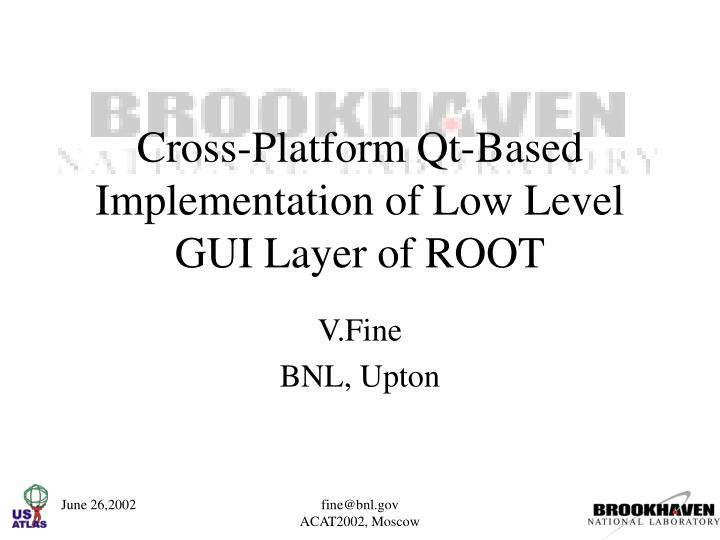 cross platform qt based implementation of low level gui layer of root n.
