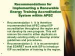 recommendations for implementing a renewable energy training accreditation system within apec