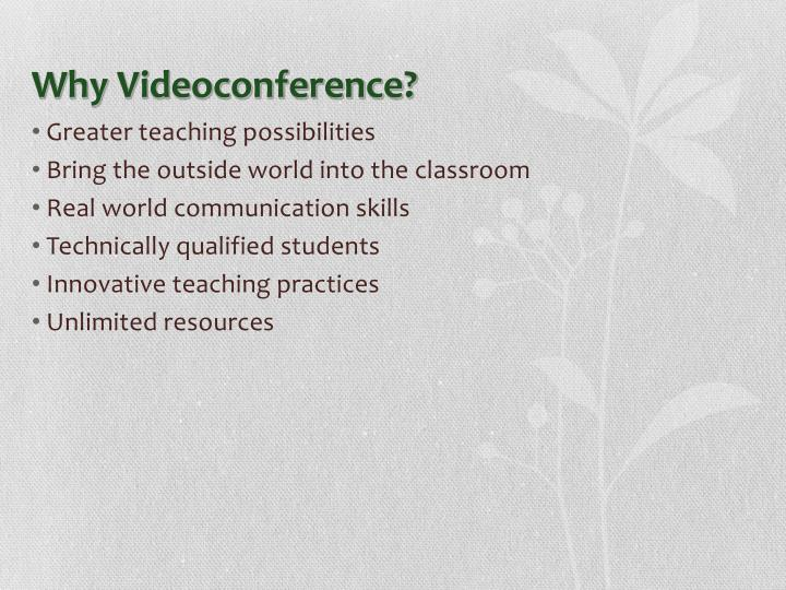 Why Videoconference?