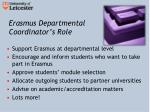 erasmus departmental coordinator s role