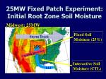 25mw fixed patch experiment initial root zone soil moisture