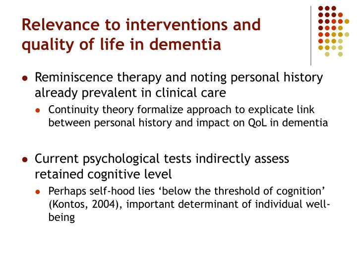Relevance to interventions and quality of life in dementia