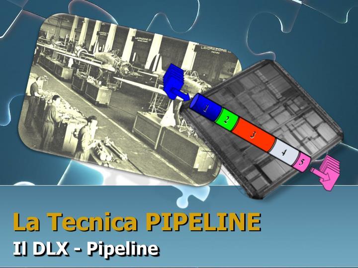 la tecnica pipeline n.