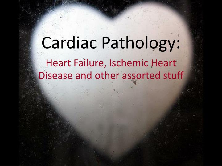 Cardiac Pathology: