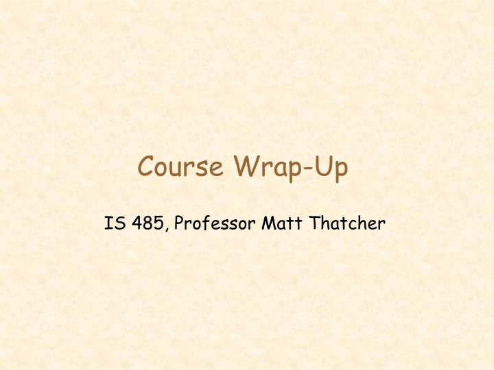 course wrap up n.