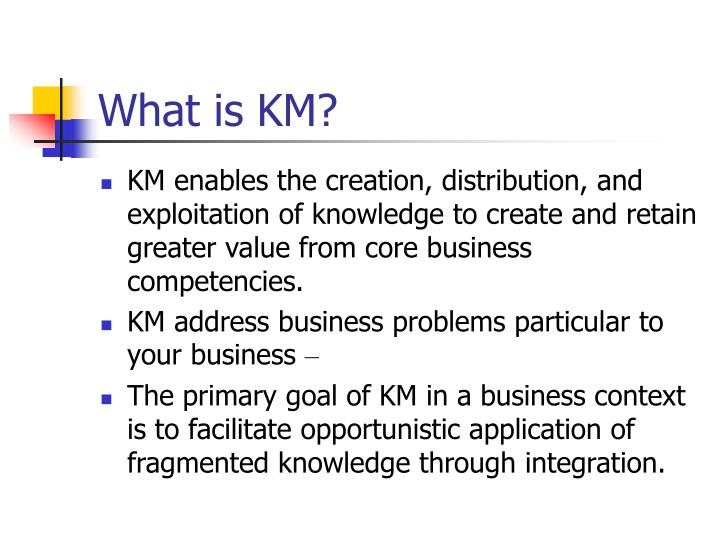 What is KM?